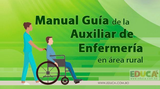 Manual Guía de la Auxiliar de Enfermería en área rural - Educa.com.bo
