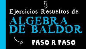 Álgebra de Baldor - Solución de Ejercicios paso a paso completo, Solucionario Algebra Baldor - Educa.com.bo