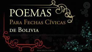 Poemas para las fechas cívicas de Bolivia - Educa.com.bo